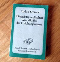 Rudolf Steiner: Die geistig-seelischen Grundkräfte der Erziehungskunst
